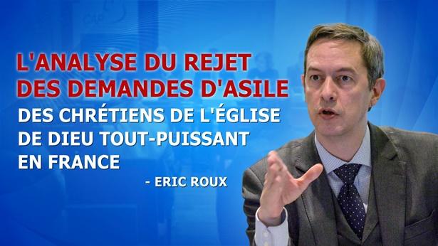 Eric Roux : L'analyse du rejet des demandes d'asile des chrétiens de l'Église de Dieu Tout-Puissant en France