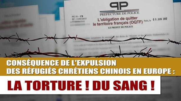 Conséquences de l'expulsion des réfugiés chrétiens chinois en Europe : Torture ! Effusion de sang !