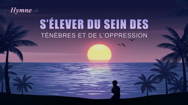 S'élever du sein des ténèbres et de l'oppression